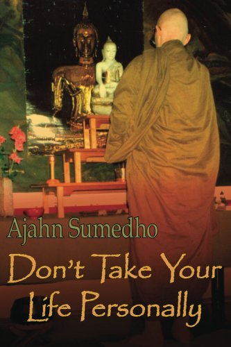 'Don't Take Your Life Personally' by Ajahn Sumedho