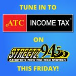 Catch David, our tax expert, on @Streetz945atl this Friday with Yung Joc, Shawty Shawty, and Mo Quick!  He'll be giving tax tips that won't hear anywhere else so you don't want to miss it!