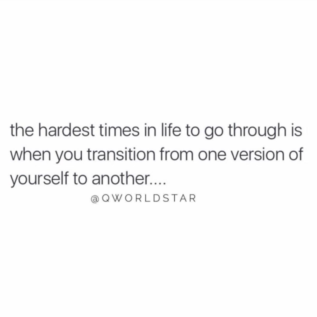 """It can be tough growing & changing, but it's painful to stay the same..."" 💯 @QWorldstar #PositiveVibes"