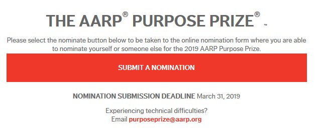 Every year, the @AARP Purpose Prize recognizes outstanding community-service-focused work done by people age 50+. Nominations for the 2019 awards are due March 31. To nominate someone (or yourself!) please visit http://purposeprize.aarp.org. Five $60K prizes this Fall. #DisruptAging!