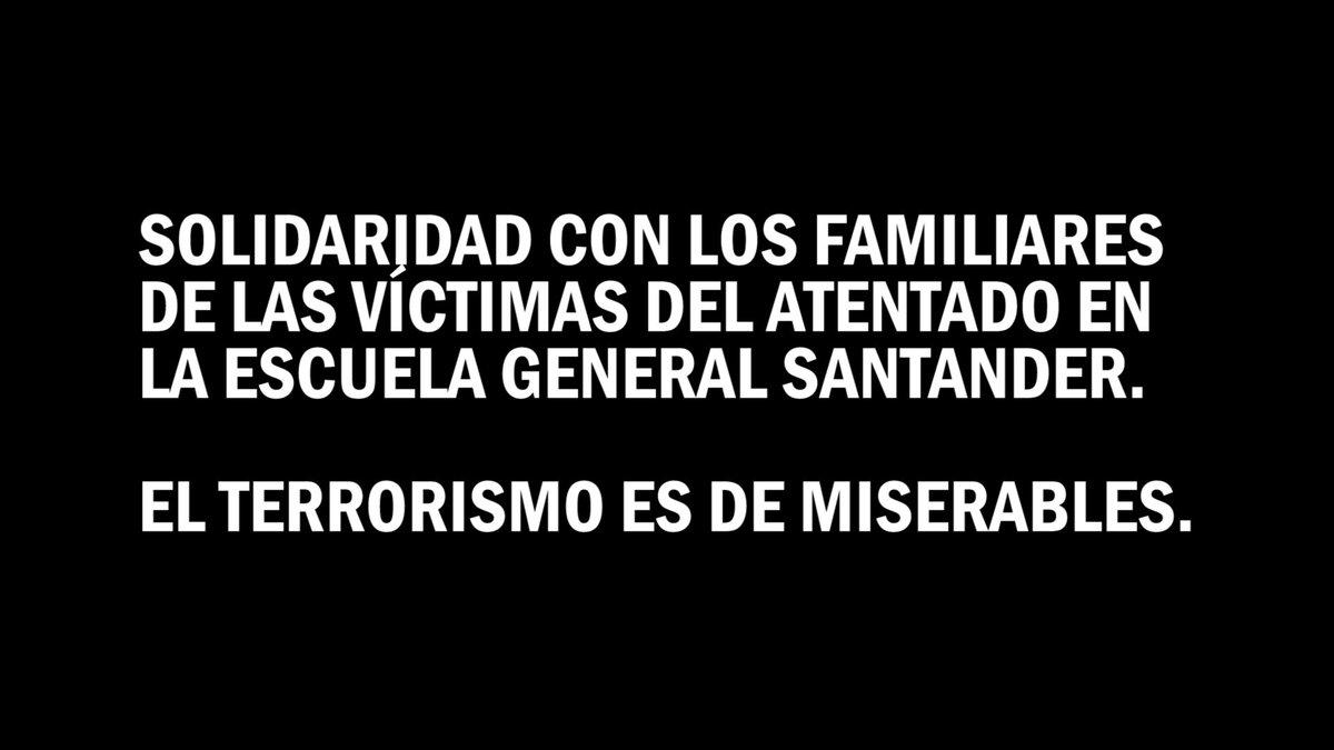 #NoAlTerrorismo: Quienes pusieron el carro bomba en la Escuela General Santander son unos miserables, unos cretinos. Va toda nuestra solidaridad para las familias de las víctimas.