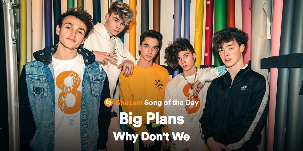 .@whydontwemusic has #BigPlans for 2019!!! Stream our Song of the Day on @AppleMusic ---> https://t.co/g6gEe1HC5e 🔥🔥🔥