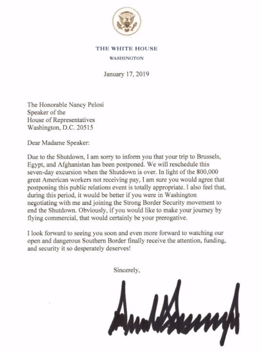 """JUST IN: In tit-for-tat response, President Trump informs Speaker Pelosi via letter that her foreign trip to Brussels, Egypt and Afghanistan """"has been postponed"""" until after the government shutdown is over, unless she uses commercial travel."""