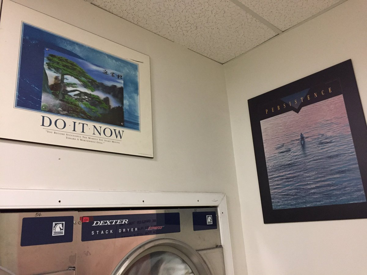 Then there's these inspirational posters all over the place above the machines.