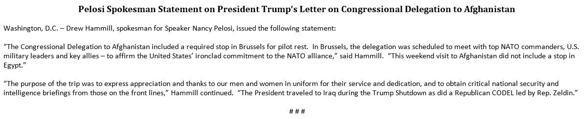 """JUST IN: """"The President traveled to Iraq during the Trump Shutdown as did a Republican CODEL led by Rep. Zeldin,"""" Nancy Pelosi's spokesperson Drew Hammill said in response to Trump cancelling the House Speaker's trip. https://t.co/hlZrQQPenn"""