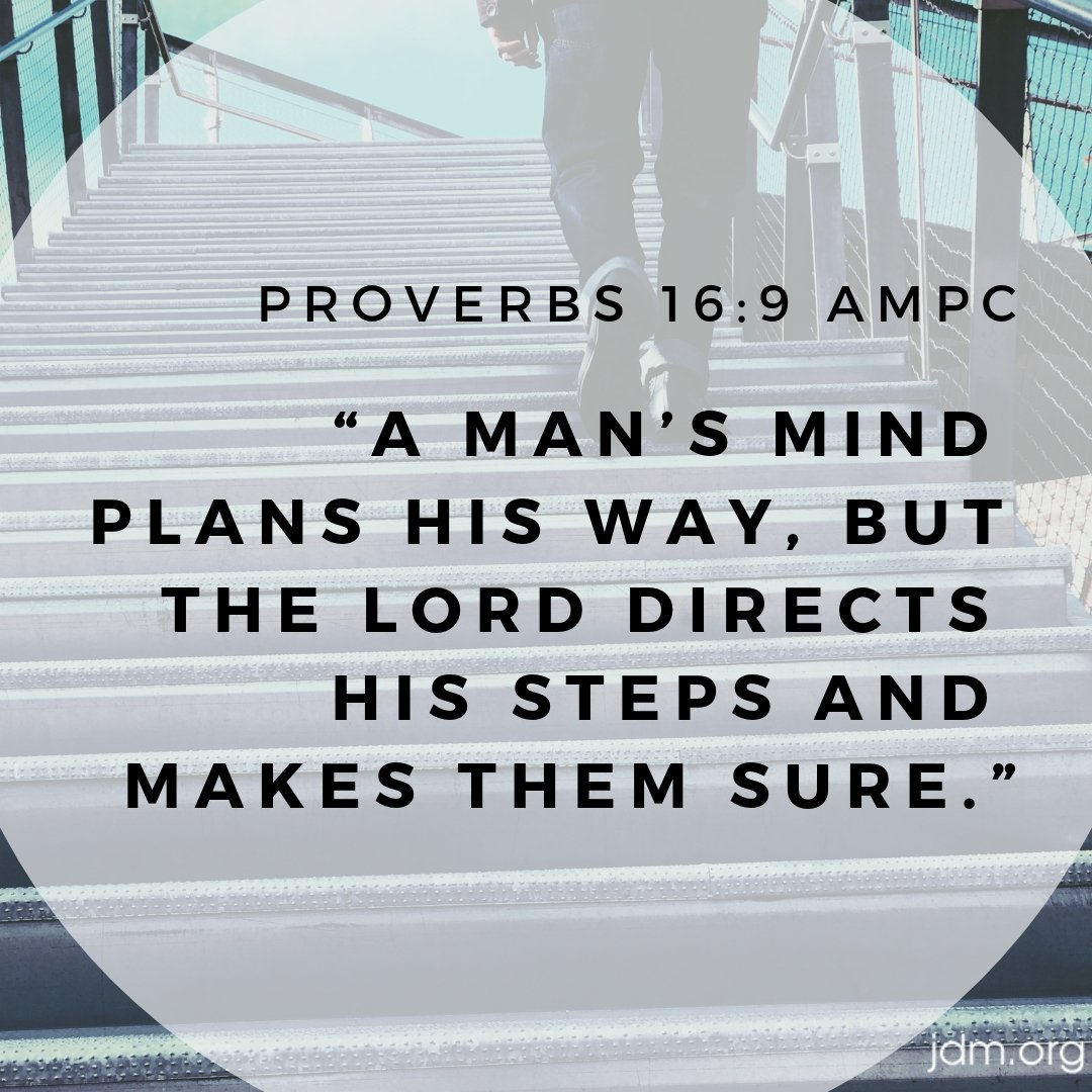 &quot;A man&#39;s mind plans his way, but the Lord directs his steps and makes them sure.&quot; Proverbs 16:9 AMPC <br>http://pic.twitter.com/y8QDQhOf3U