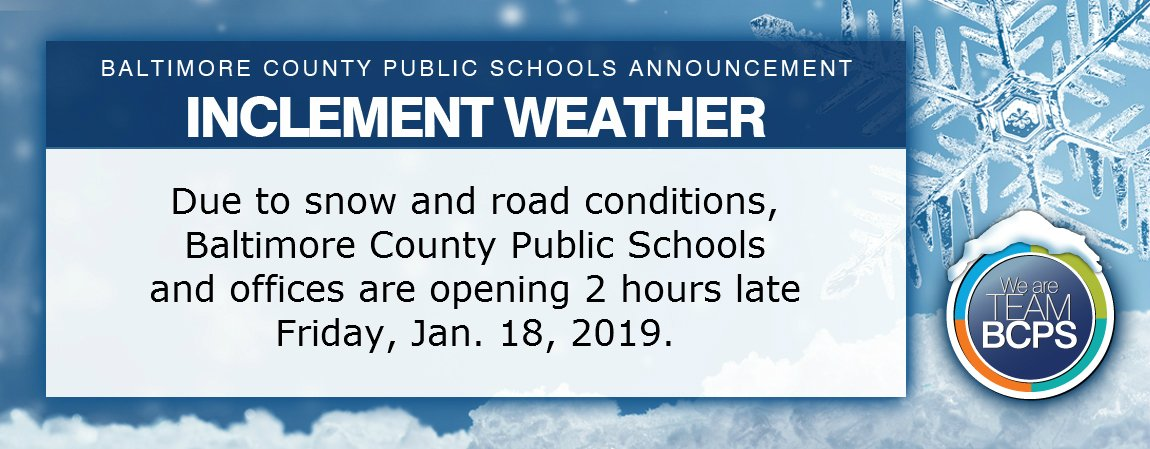 Due on inclement weather and road conditions, Baltimore County Public Schools and offices are opening 2 hours late Friday, Jan. 18, 2019.