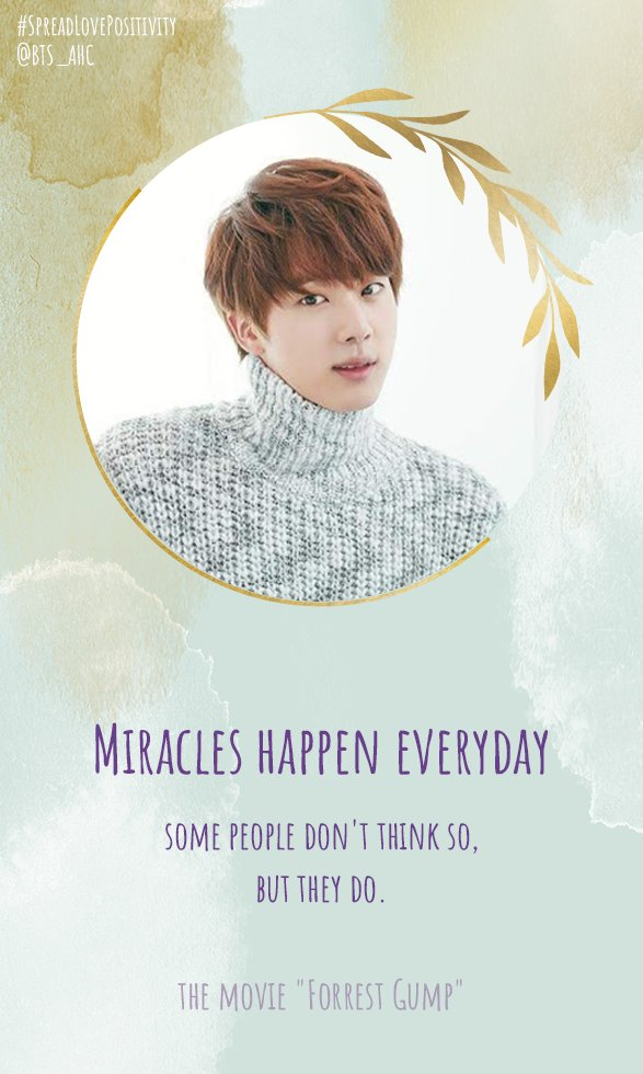 Miracles happen everyday, some people don&#39;t think so, but they do - from the movie &quot;Forrest Gump&quot;  #SpreadLovePositivity  #BTS_AHC  @BTS_twt<br>http://pic.twitter.com/967a9ZEG6L