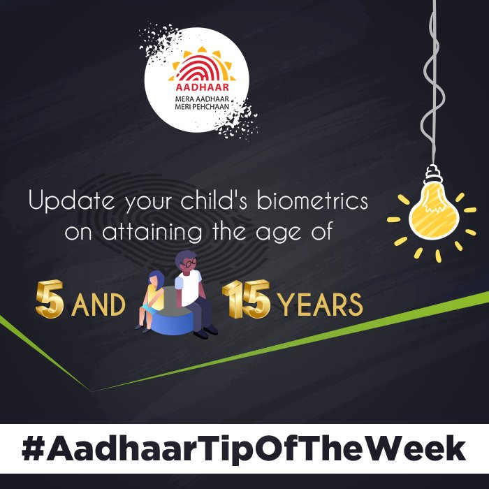 #AadhaarTipOfTheWeek A child&#39;s Aadhaar needs two mandatory biometric updates. One when the child attains the age of 5 years and the second one when the child crosses 15 years. <br>http://pic.twitter.com/JlGkYCUsBb