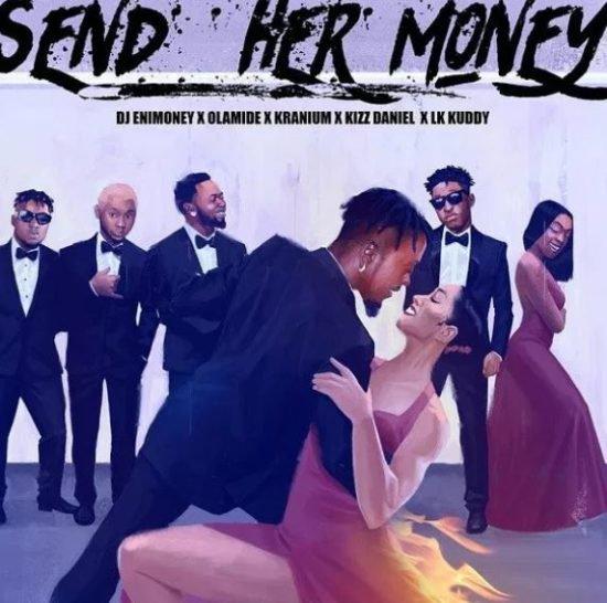 NP 'Send Her Money' - @idjenimoney @olamide_YBNL @LK_kuddy @iamkissdaniel @therealkranium - #DTS With @GbemiOO
