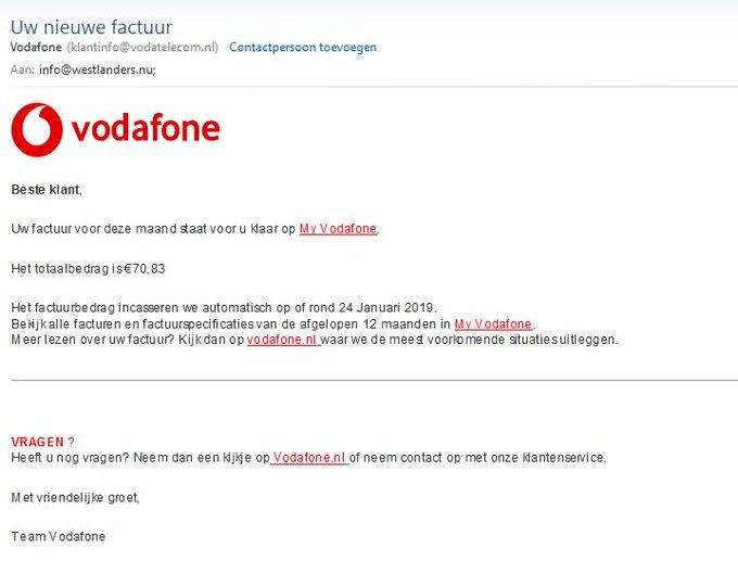 Nepfactuur Vodafone met maar liefs 4 linkjes erin. Stink er niet in en deleten die mail! https://t.co/zvUB8sSJCb
