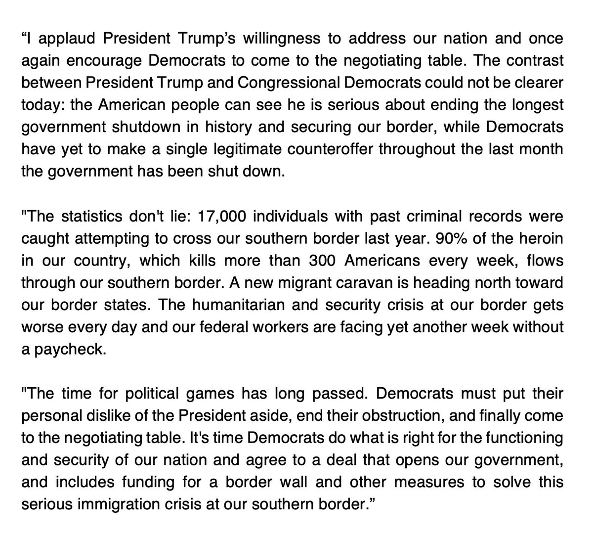 The contrast between @realDonaldTrump & Democrats could not be clearer today: people can see he's serious about ending the shutdown & securing our border, while Democrats have yet to make a single legitimate counteroffer throughout the last month the government has been shut down