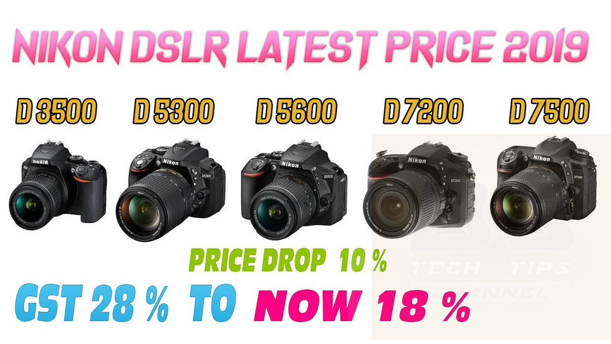Nikon DSLR Latest Price 2019 D 3500 ,D 5600 ,D 7200 ,D 7500
