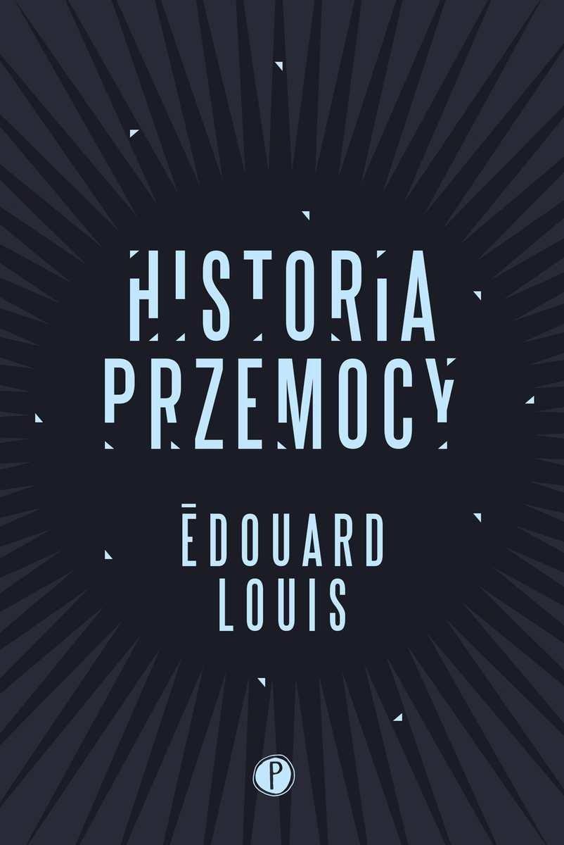 "Édouard Louis ""Historia przemocy"""