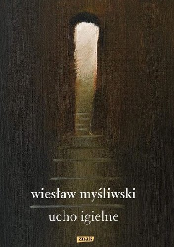 """Wiesław Myśliwski """"Ucho igielne"""""""