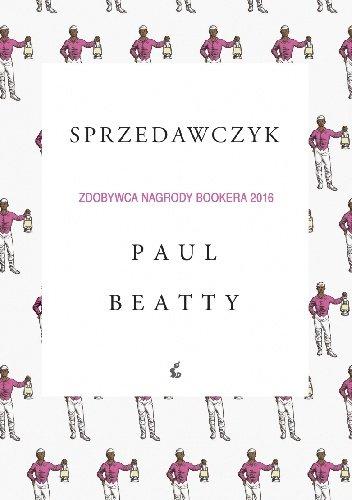"""Paul Beatty """"Sprzedawczyk"""""""