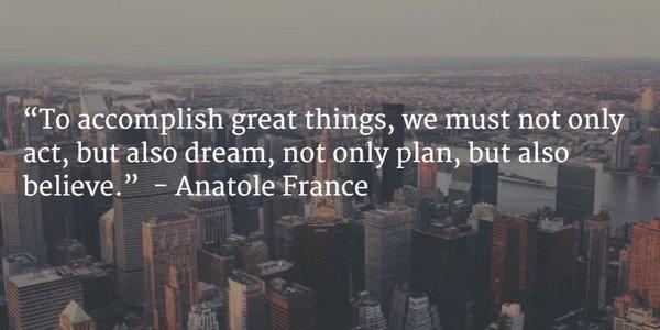 """To accomplish great things, we must not only "" ~Anatole France #ThinkBIGSundayWithMarsha Photo"