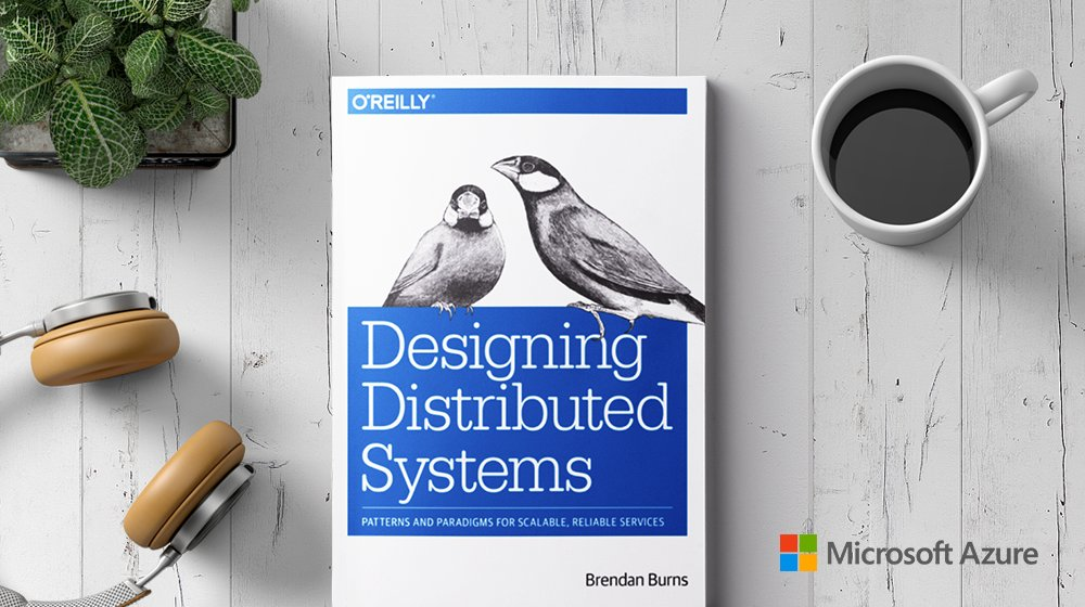Microsoft Developer On Twitter Get The Introduction To Distributed System Concepts You Need In Brendandburns Designing Distributed Systems Get The Free E Book Today Https T Co L058sneacu Https T Co 2v2h0bs5yi