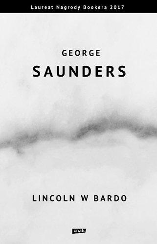 "George Saunders ""Lincoln w Bardo"""