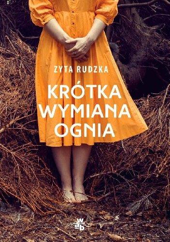 """Zyta Rudzka """"Krótka wymiana ognia"""""""