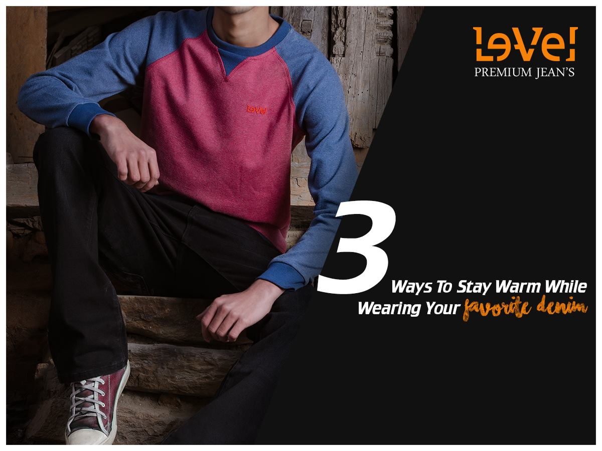 a75b913abc7 Buy Jeans Made for Cold Weather 2. Buy Heavier Denim 3. Wear Thermals  Underneath Your Jeans  LevelJeans  PremiumJeans  WinterStyling  WarmWear ...