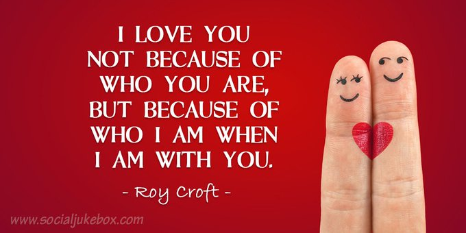 I love you not because of who you are, but because of who I am when I am with you. - Roy Croft #quote #mondaymotivation Photo