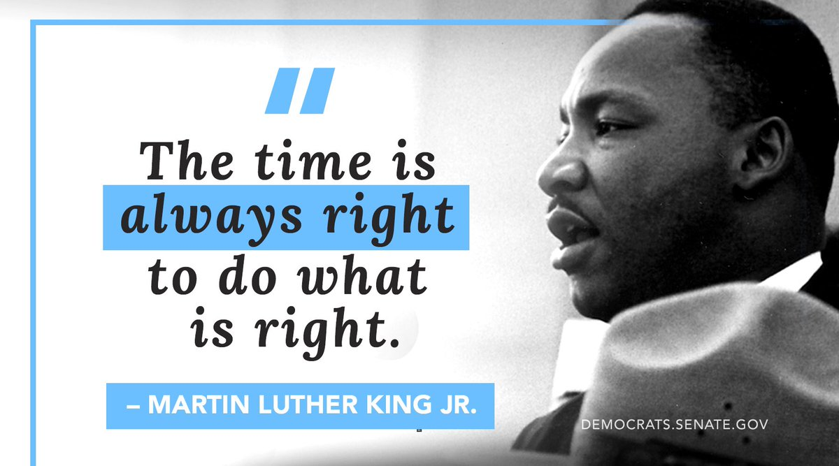 """""""The time is always right to do what is right.""""  —Dr. Martin Luther King, Jr.  #MLKDay"""