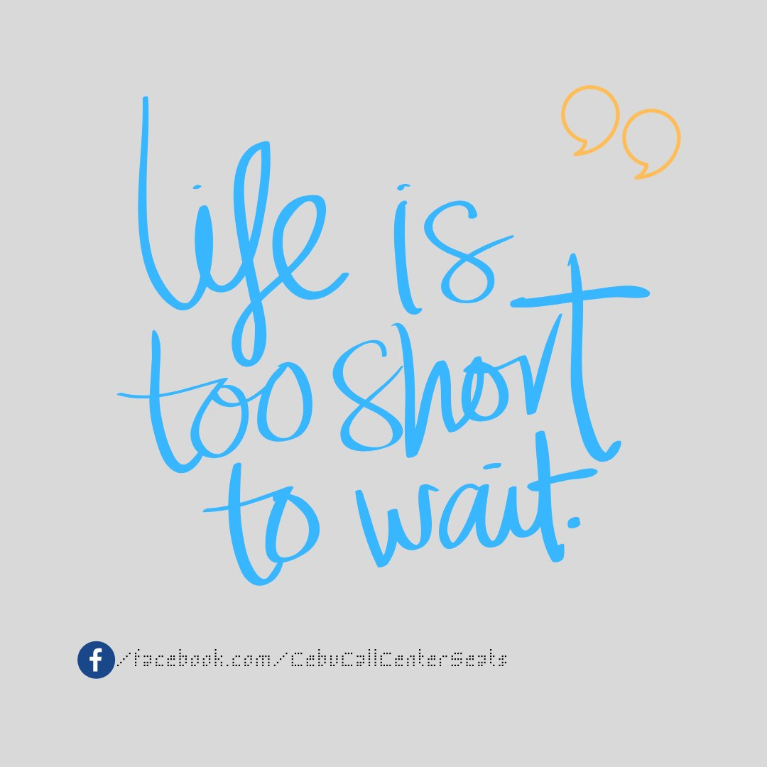 If you want something, don't wish for it. Life is too short to wait! #seatleasing #callcenter #MotivationTuesday #bposeats http://bit.ly/bposeats
