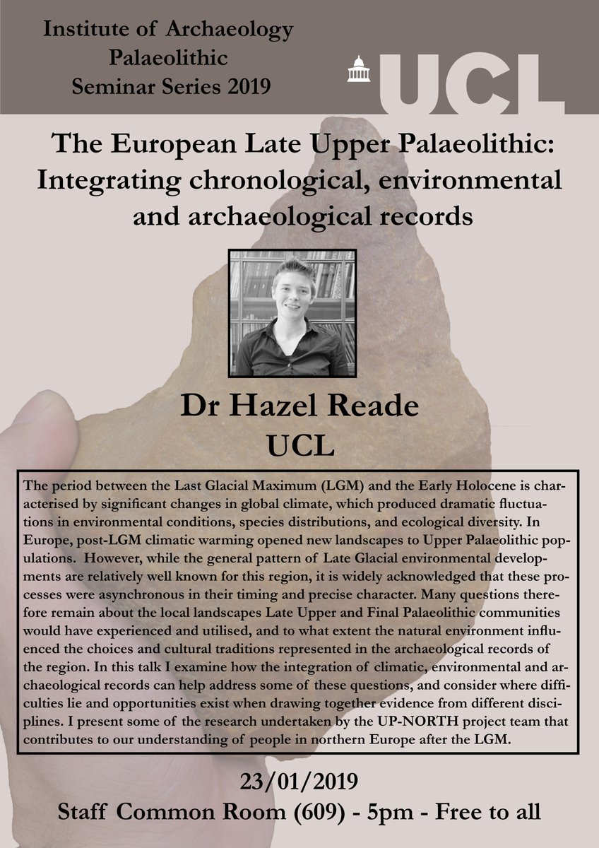 This weeks Palaeolithic Seminar at @UCLarchaeology will be given by Dr Hazel Reade of the @upnorthproject. Free to all, and everyone is welcome.  #PalSem19 @IOA_AHE https://palsem.home.blog/