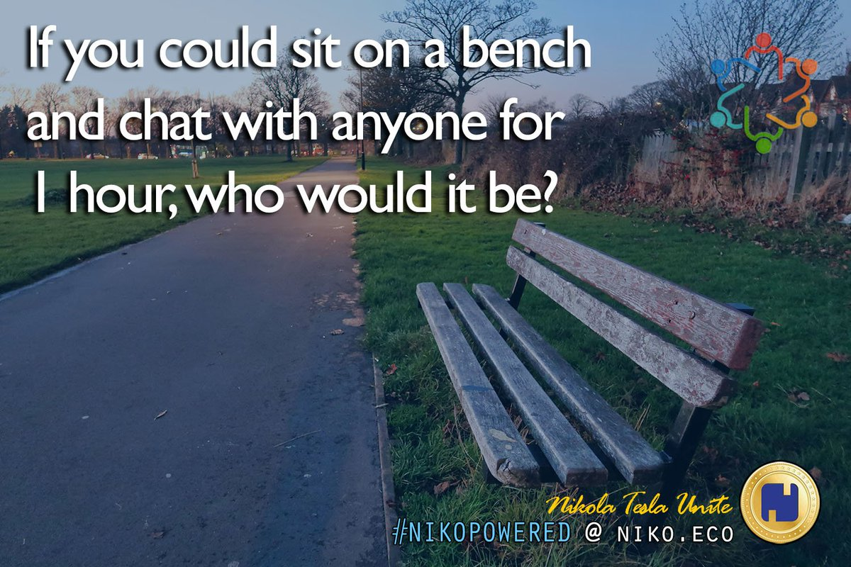#TuesdayThoughts If you could sit on a bench and chat with anyone for 1 hour, who would it be? What comes to *your* mind first? 😇 ⬇️⏬⬇️ #BePositive #TuesdayMotivation #NikoPowered #Retweet