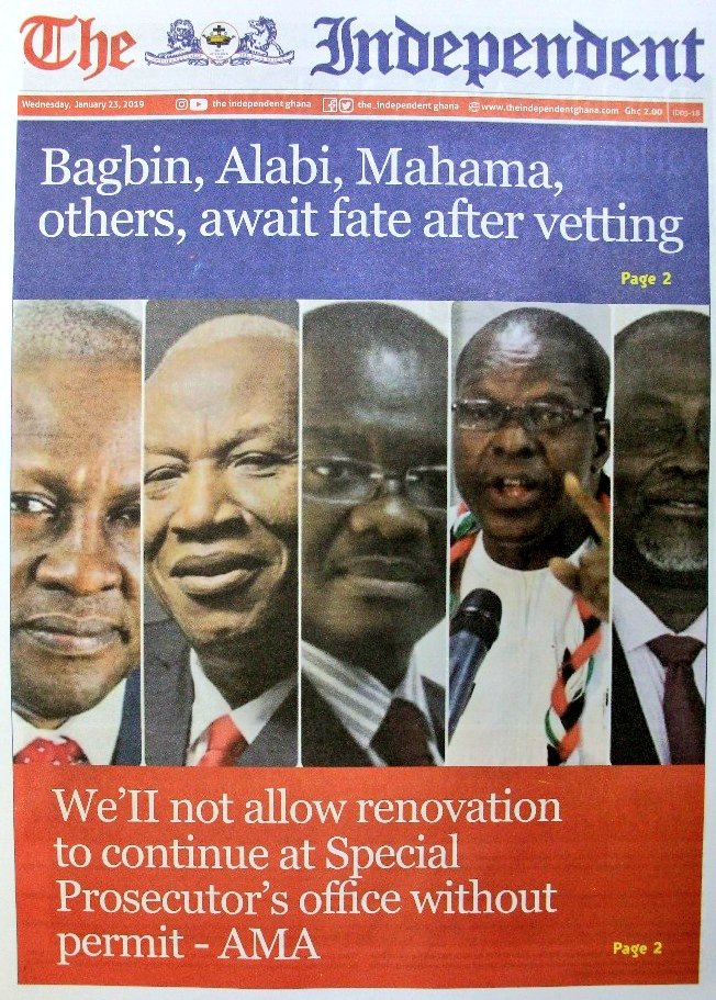 The Independent:  * Bagbin, Alabi, Mahama, others await fate after vetting  * We'll not allow renovation to continue at Special Prosecutor's office without permit - AMA #CitiCBS
