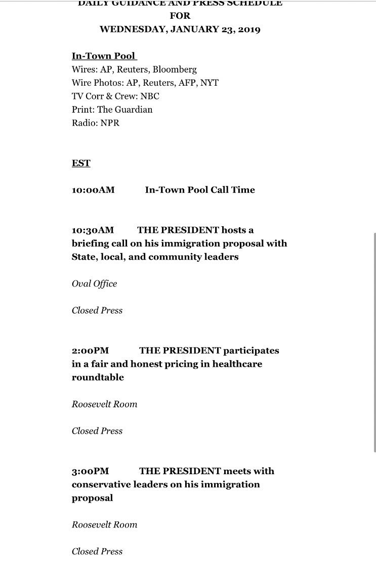 Here is another way the WH hides from the public during the shutdown. As of tonight the Wednesday schedule shows all of Trump's events are closed press. That means no questions about the shutdown unless the WH opens up these meetings to reporters. FYI he had no open events today.