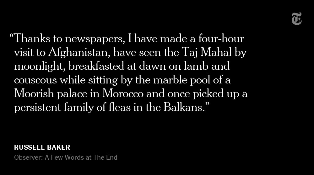 Russell Baker, the Pulitzer Prize-winning author who died on Monday, was one of the best-known newspaper humorists of his time. In 1998 he wrote his final 'Observer' column for The Times in which he talked about his love of newspapers. https://t.co/tIU6P0oAdi