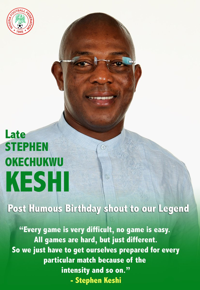 Today is your birthday in heaven above Late Coach Stephen Keshi. We are sending blessings on the wings of a dove, not only for today but every day hereof. Keep resting Legend! 💔🤲🤲