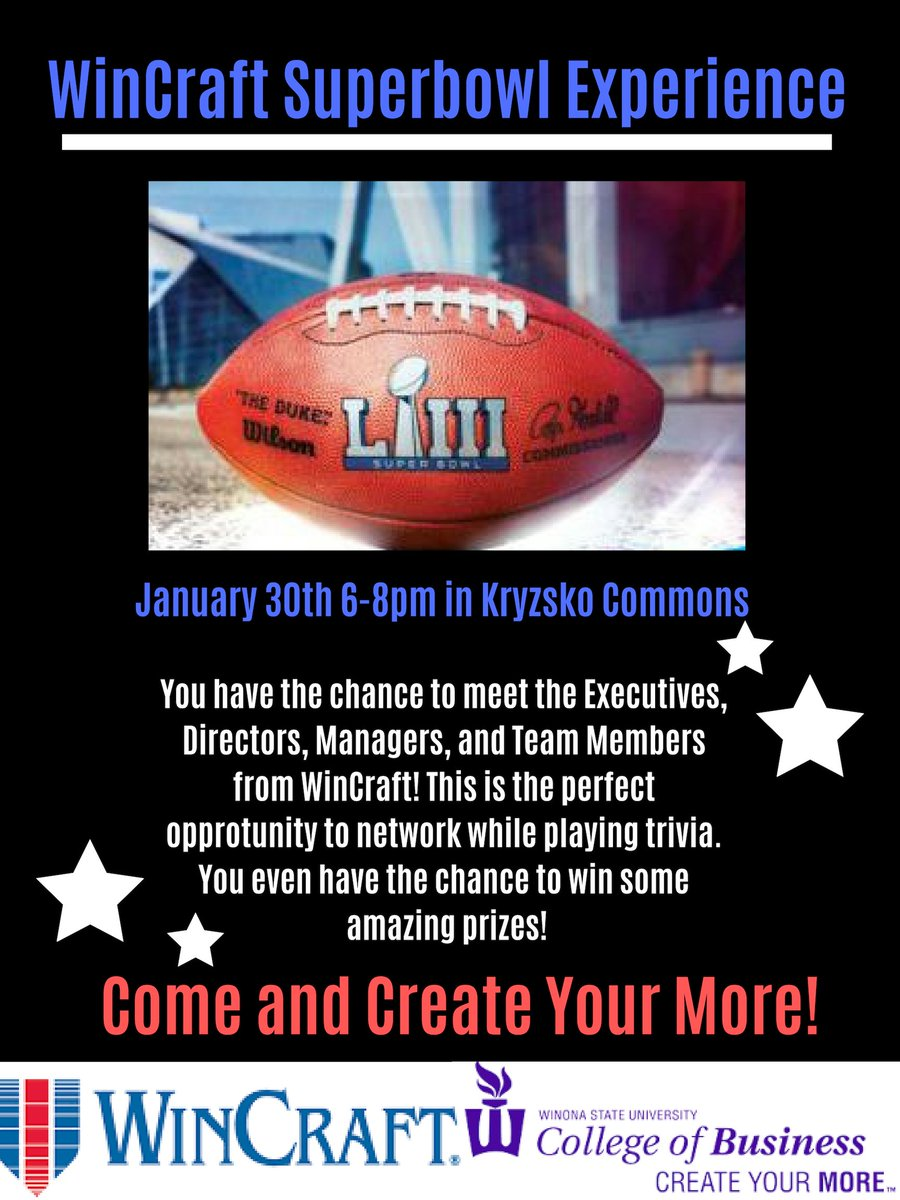 🏈Hey College of Business Students and Super Bowl Fanatics! @WinCraftInc executives, directors, and team members will be joining us for a fun day of trivia, games, and prizes! Come and #createyourmore in Kryzsko Commons January 30th 6-8pm!🏈