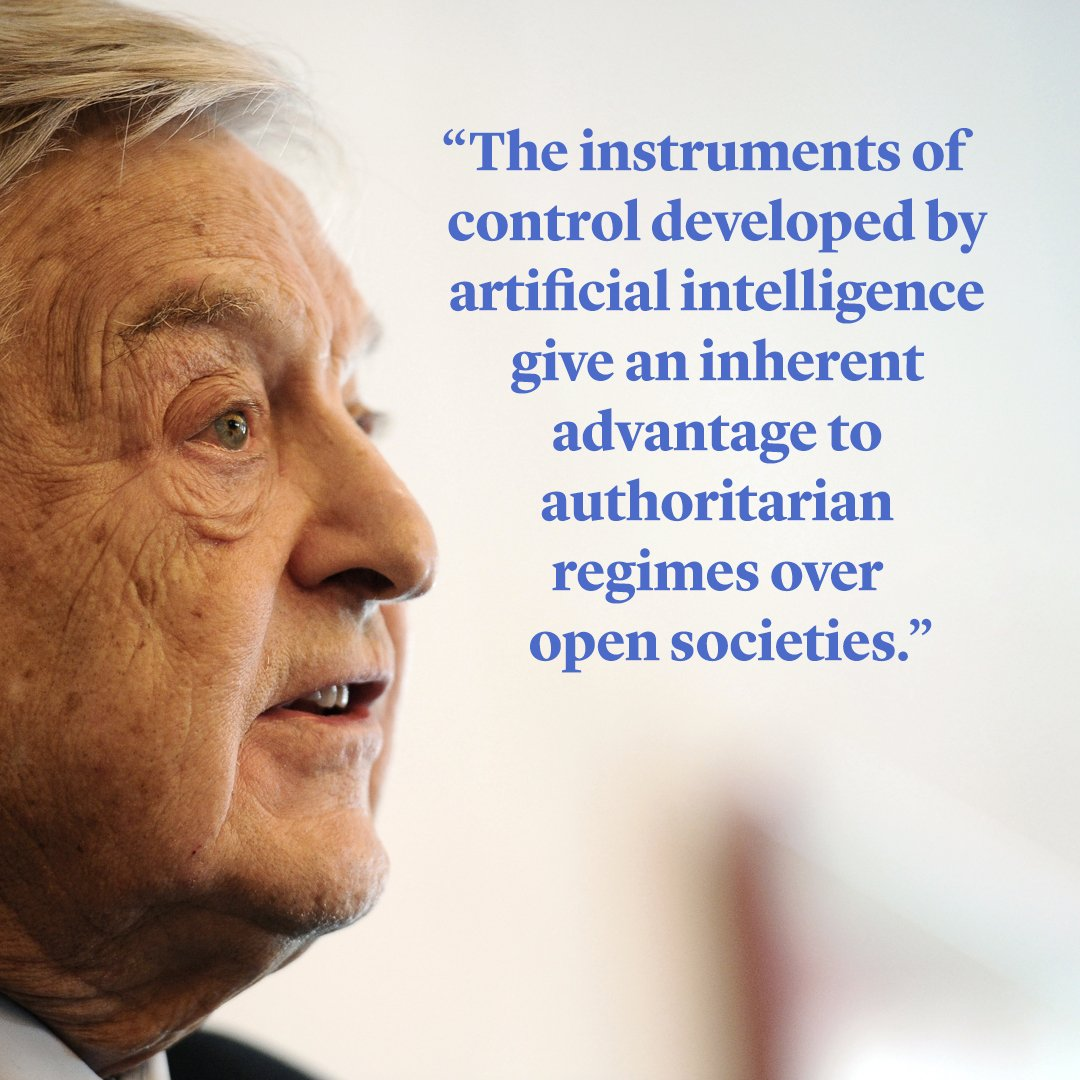"Profile of George Soros speaking with a quotation in blue text: ""The instruments of control developed by artificial intelligence give an inherent advantage to authoritarian regimes over open societies."""