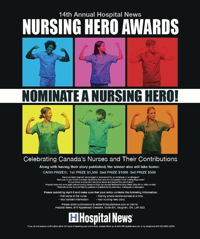 Nominate a Nurse! 14th Annual Nursing Awards  Deadline April 8, 2019  Please email submissions to editor@hospitalnews.com or mail to: Hospital News, 610 Applewood Crescent, Suite 401, Vaughan, ON, L4K 0E3