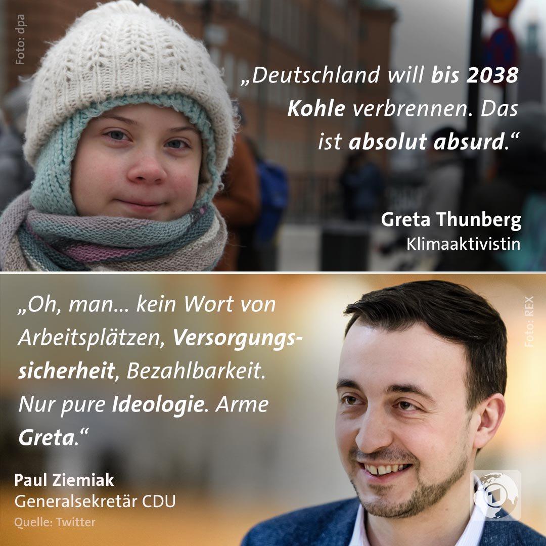 """Greta Thunberg, Klimaaktivistin: """"Deutschland will bis 2038 Kohle verbrennen. Das ist absolut absurd."""" Paul Ziemiak, Generalsekretär CDU: """"Oh, man... kein Wort von Arbeitsplätzen, Versorgungssicherheit, Bezahlbarkeit. Nur pure Ideologie. Arme Greta."""""""