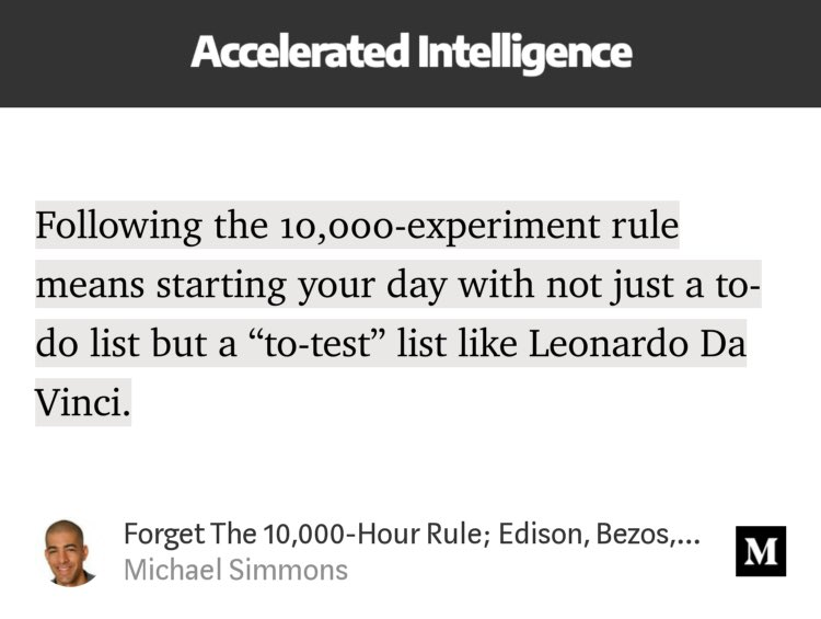 "I love this! So true. ""Forget The 10,000-Hour Rule; Edison, ⁦@JeffBezos⁩ , & Zuckerberg Follow The 10,000-Experiment Rule"" by @michaeldsimmons https://link.medium.com/VcQKUZtY7T"