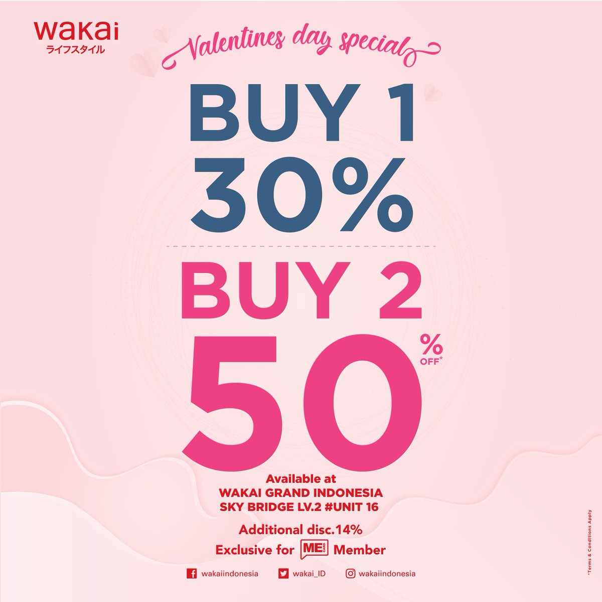 f10fc1ab Wakai buy 2 get 30% off discount and additional 14% exclusive for ME Card  holder from 11 Feb- 28 Feb 2019. *T&C apply #wakai #cheersforlife ...