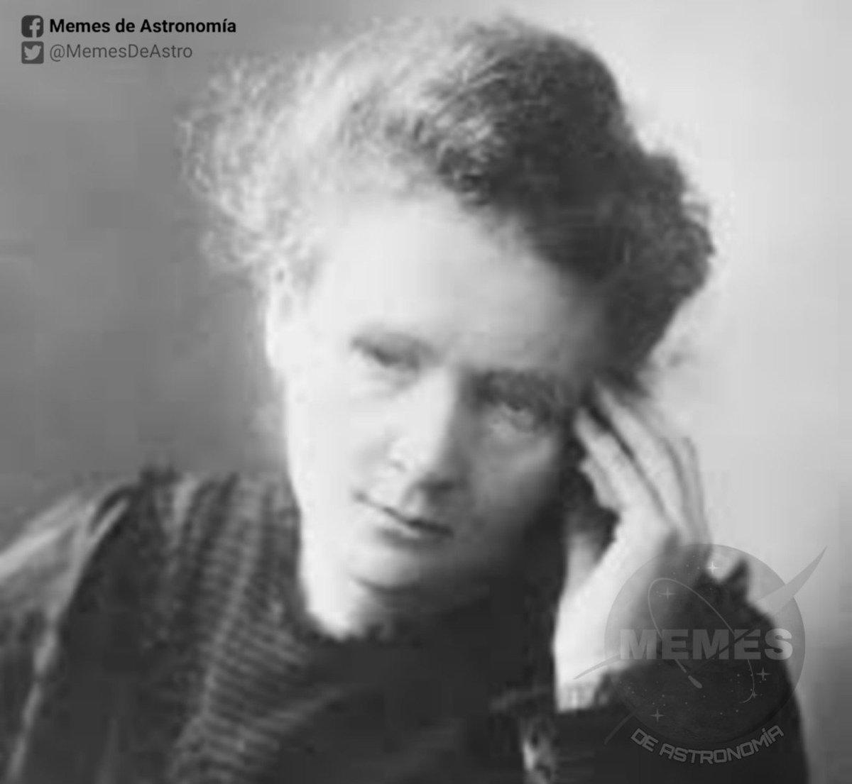 """Marie Curie viendo cómo utilizamos a lo tonto el adjetivo """"tóxico"""" de manera metafórica para todo."""