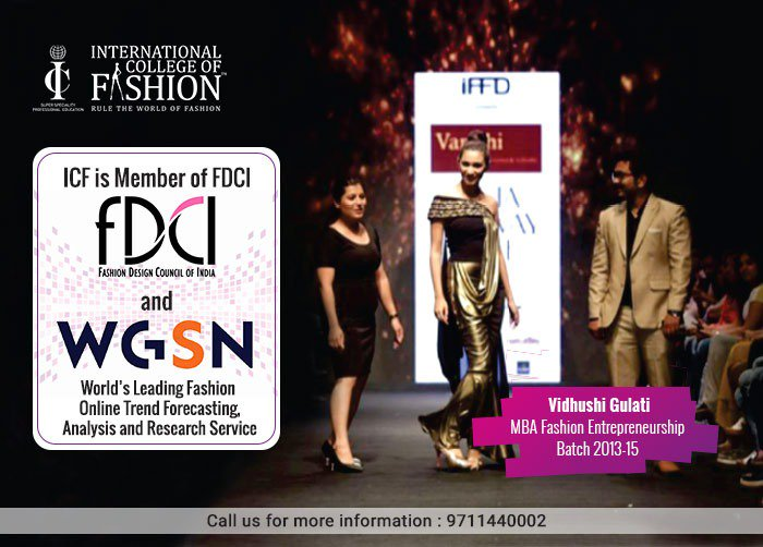 International College Of Fashion On Twitter Icf Is A Member Of Fdci Fashion Design Council Of India And Wgsn Is The World S Leading Fashion Online Trend Forecasting Analysis And Research Service Vidhushi