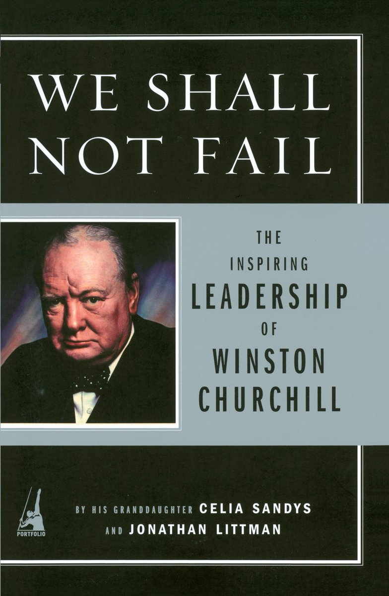 Here's a great read for anyone who wants to learn about Churchill's leadership strategies! We Shall Not Fail: The Inspiring Leadership of Winston Churchill. An interesting read written by his granddaughter! #Day5 @TNuckolls