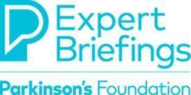 Expert Briefings Parkinson's Foundation