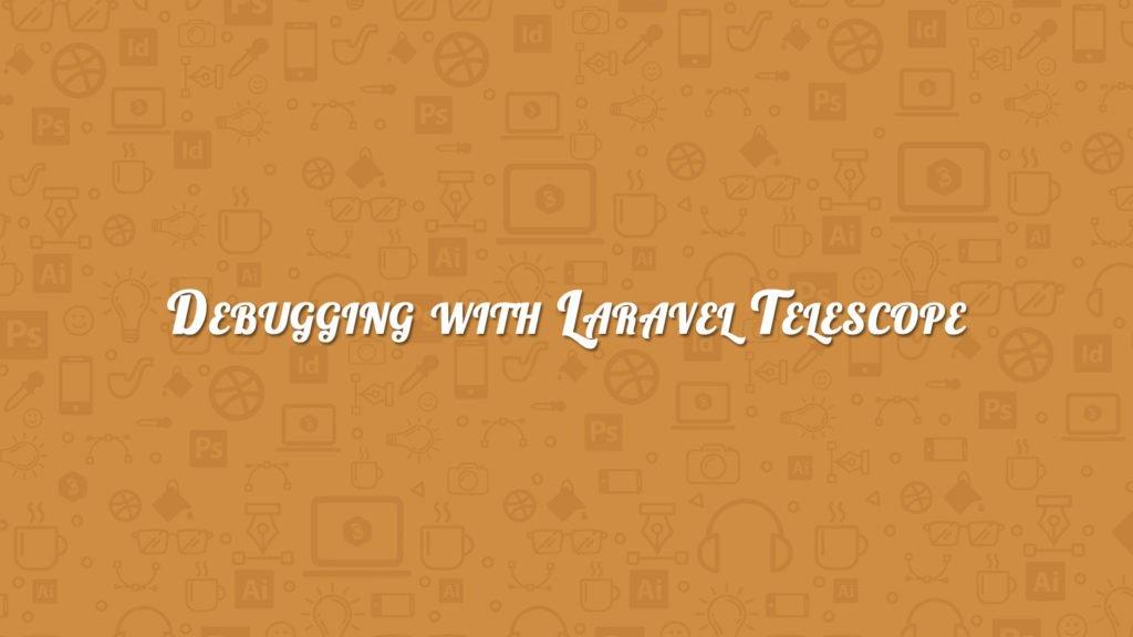 laraveltelescope hashtag on Twitter