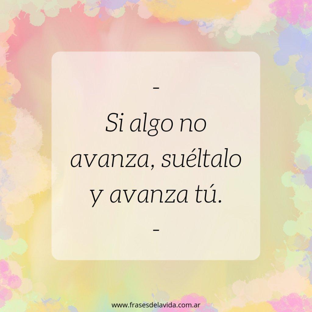 Frases De La Vida Auf Twitter Soltar Y Avanzar Https