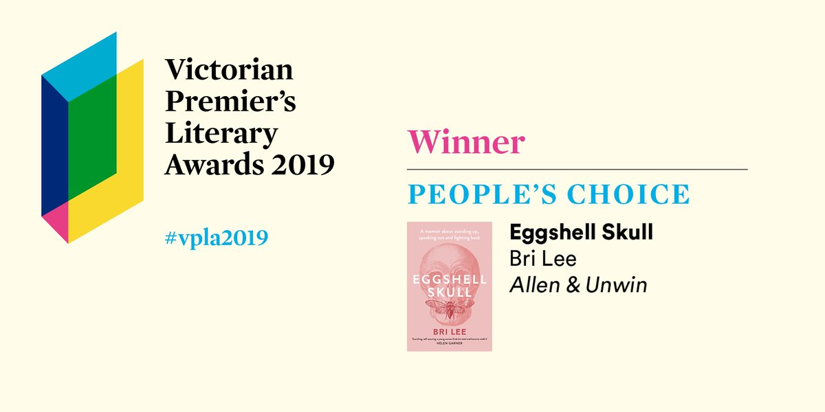 We're excited to announce this year's Victorian Premier's Literary Award winners! First, the People's Choice Award goes to @bri_lee_writer for her non-fiction shortlisted work, Eggshell Skull (@allenandunwin) – congratulations! https://www.wheelercentre.com/projects/victorian-premier-s-literary-awards-2019/eggshell-skull… #vpla2019