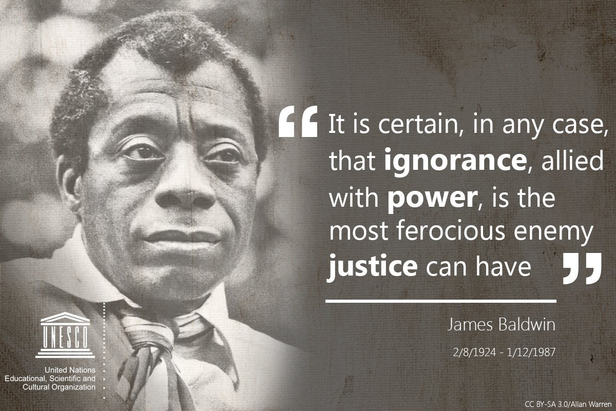 'Ignorance, allied with power, is the most ferocious enemy justice can have'    As #BlackHistoryMonth is starting, get some inspiration from novelist, dramatist and civil rights activist James Baldwin.