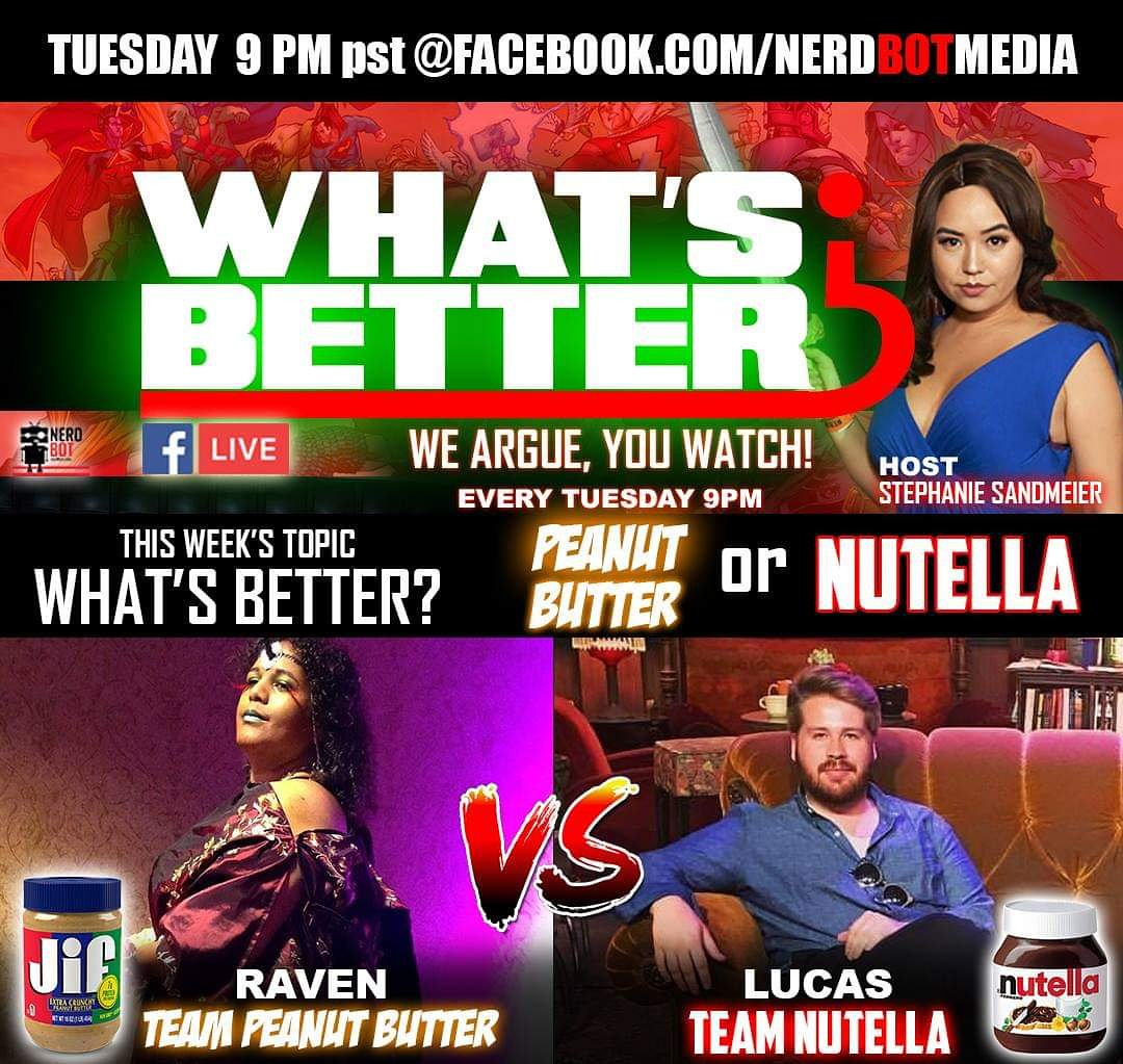 Excited for the next What's Better stream. The debate is PEANUT BUTTER V NUTELLA! TUNE IN TUESDAY 9PM PST @nerdbotmedia FB Thankful to have my 2 culinary deities @RavenAboutBento & @lucasjensen93 #nerdbot #whatsbetter #peanutbutter #nutella #foodporn #debate #foodie #foody
