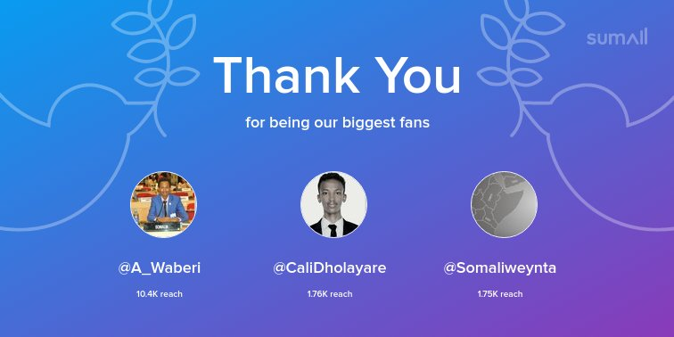 Our biggest fans this week: @A_Waberi, @CaliDholayare, @Somaliweynta. Thank you! via https://sumall.com/thankyou?utm_source=twitter&utm_medium=publishing&utm_campaign=thank_you_tweet&utm_content=text_and_media&utm_term=c36e9a4840e4c7aa419fea3c…